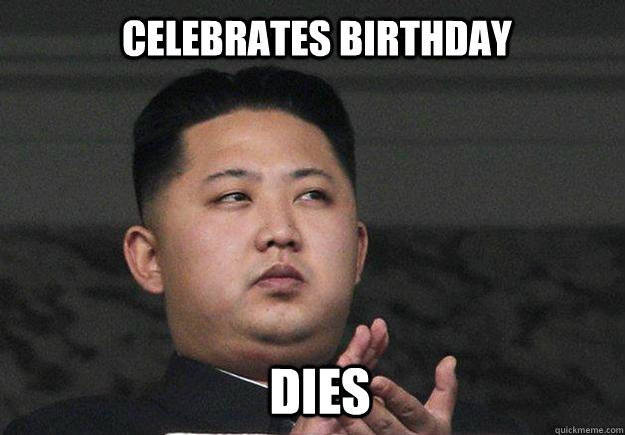 celebrates birthday dies - Kim jong lulz