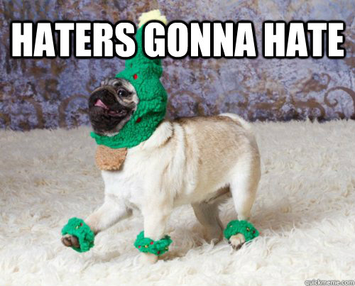 haters gonna hate  - bamf pug