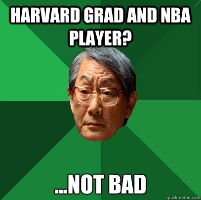 harvard grad and nba player not bad - High Expectations Asian Father