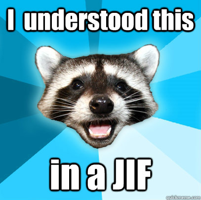 i understood this in a jif - Lame Pun Coon