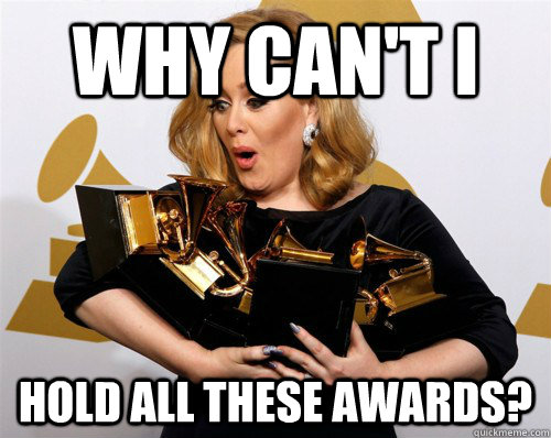 why cant i hold all these awards -