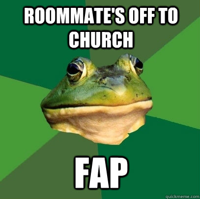roommates off to church fap - Foul Bachelor Frog