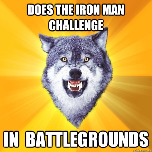 does the iron man challenge in battlegrounds - Courage Wolf