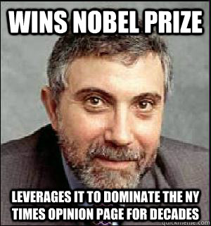 wins nobel prize leverages it to dominate the ny times opini - Snarky Krugman