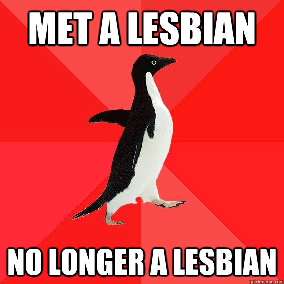 met a lesbian no longer a lesbian - Socially Awesome Penguin