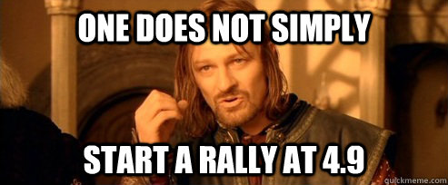 one does not simply start a rally at 49 - One Does Not Simply