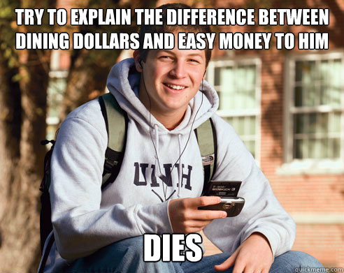 try to explain the difference between dining dollars and eas - College Freshman