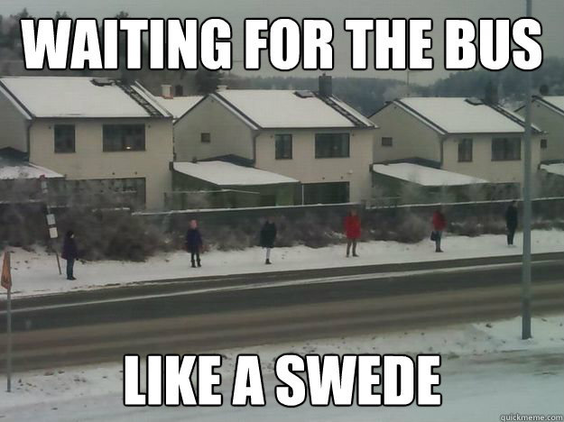waiting for the bus like a swede - waiting for the bus
