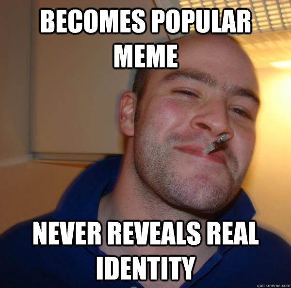 becomes popular meme never reveals real identity - Good Guy Greg