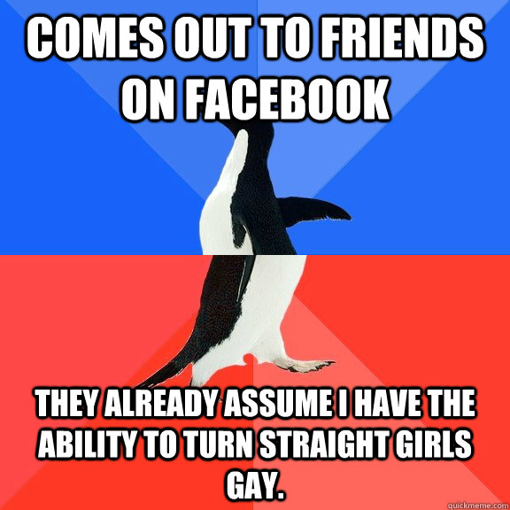 comes out to friends on facebook they already assume i have  - Socially Awkward Awesome Penguin
