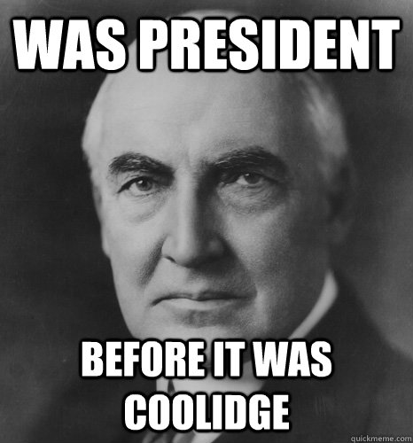 was president before it was coolidge - hipster warren harding