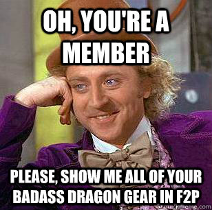 oh youre a member please show me all of your badass drago - Condescending Wonka