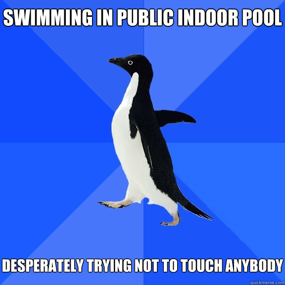 swimming in public indoor pool desperately trying not to t - Socially Awkward Penguin