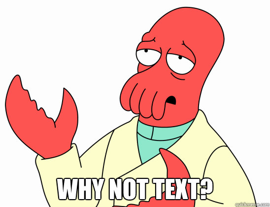 why not text - Why not zoidberg-baby