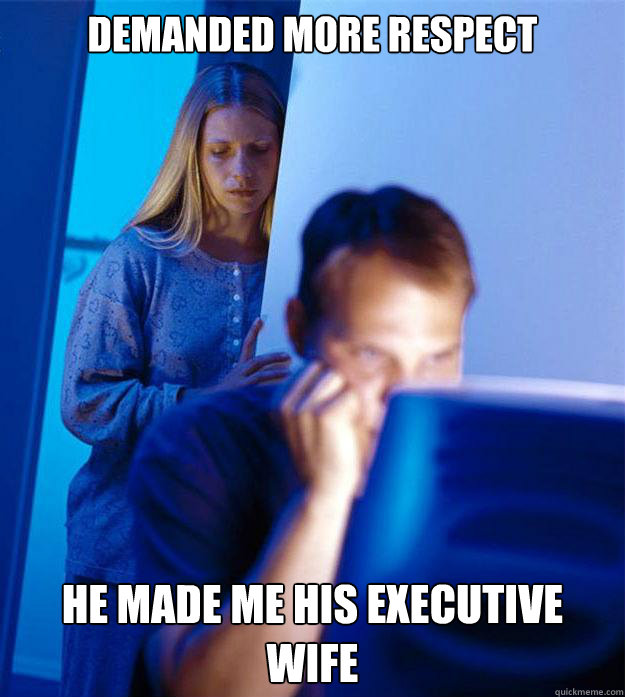 demanded more respect he made me his executive wife - Redditors Wife