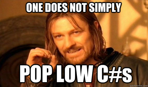 one does not simply pop low cs - Boromir