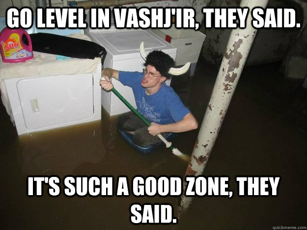 go level in vashjir they said its such a good zone they - Vikingguy