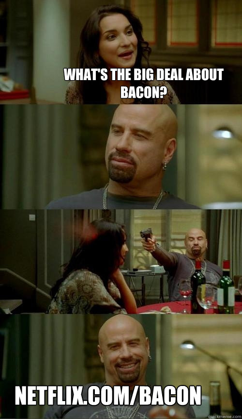 whats the big deal about bacon netflixcombacon - Skinhead John