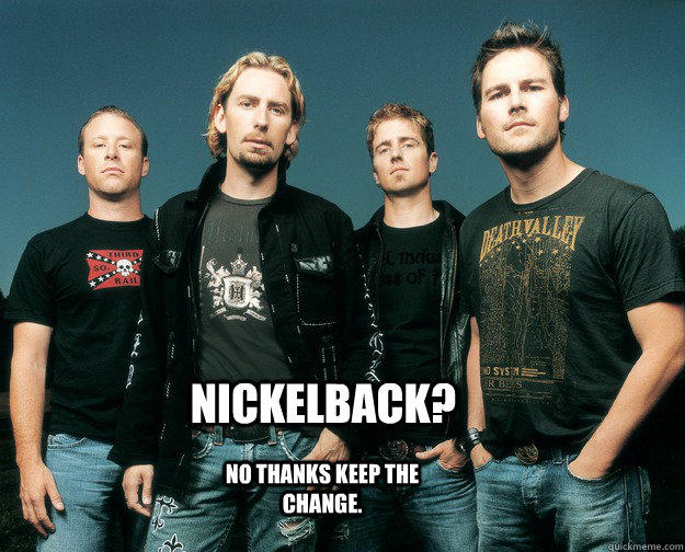 nickelback no thanks keep the change - NICKELBACK