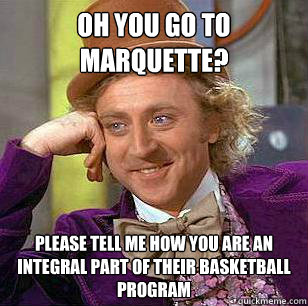 oh you go to marquette please tell me how you are an integr - Marquette Basketball