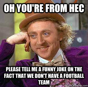 oh youre from hec please tell me a funny joke on the fact t - Marquette Basketball