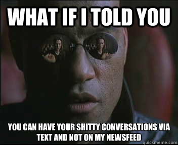 what if i told you you can have your shitty conversations vi - Morpheus SC