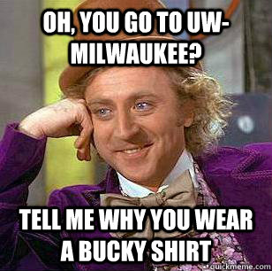 oh you go to uwmilwaukee tell me why you wear a bucky shi - Marquette Basketball