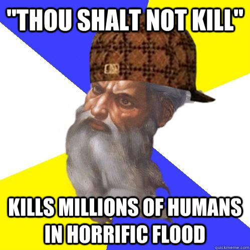 thou shalt not kill kills millions of humans in horrific f - Scumbag God is an SBF