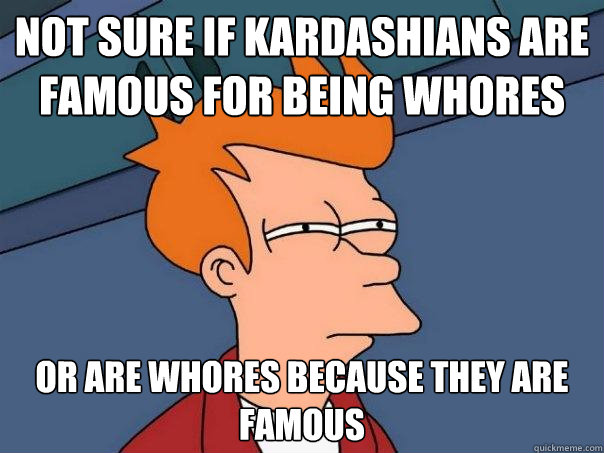 kardashians are whores