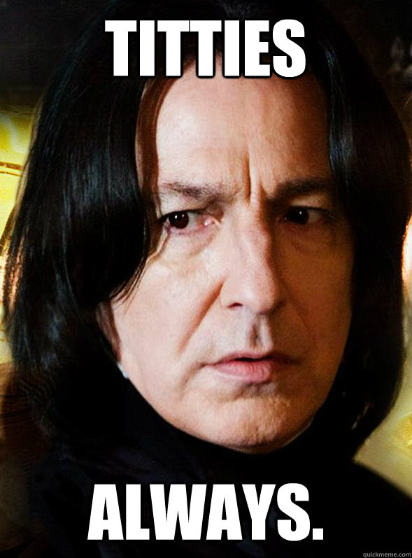 titties always - Sensitive Snape