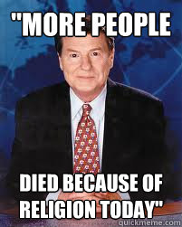 more people died because of religion today - Jim Lehrer News