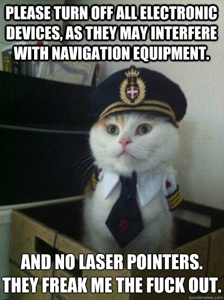 please turn off all electronic devices as they may interfer - Captain kitteh