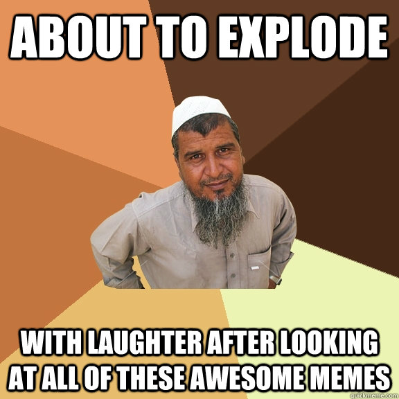 about to explode with laughter after looking at all of these - Ordinary Muslim Man