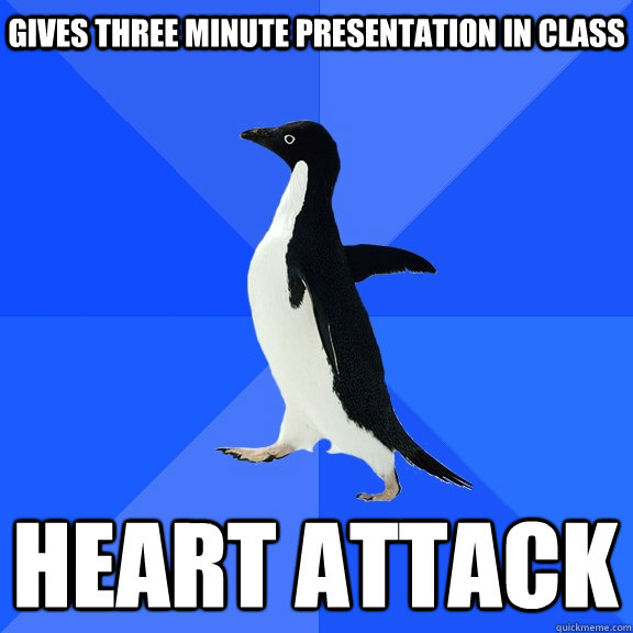 gives three minute presentation in class heart attack - Socially Awkward Penguin