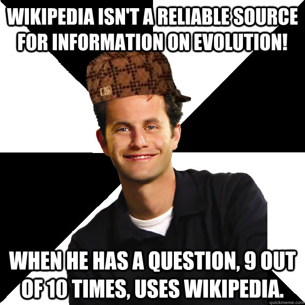 wikipedia isnt a reliable source for information on evoluti - Scumbag Christian