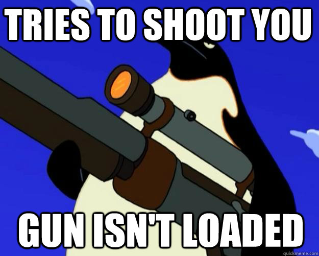 gun isnt loaded tries to shoot you - SAP NO MORE