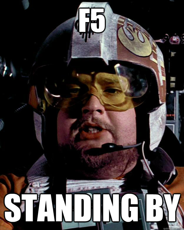 f5 standing by - Porkins