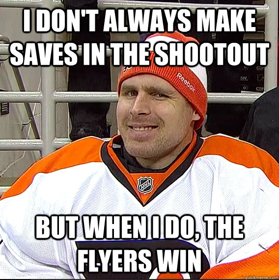 i dont always make saves in the shootout but when i do the - Ilya Bryzgalov Solid Guy