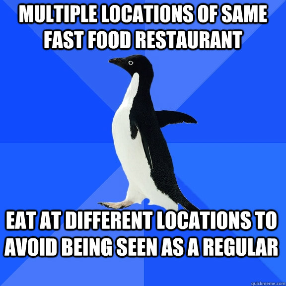 multiple locations of same fast food restaurant eat at diffe - Socially Awkward Penguin