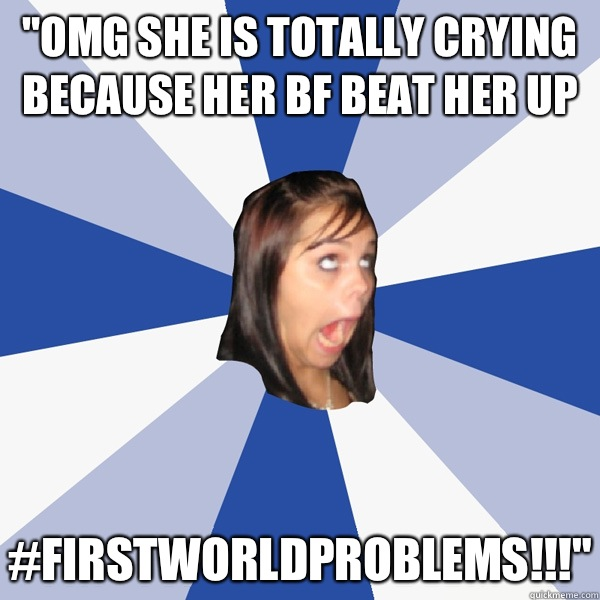 omg she is totally crying because her bf beat her up firstwo - Annoying Facebook Girl