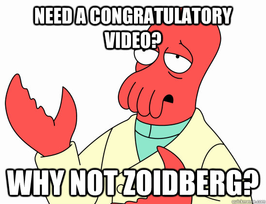 need a congratulatory video why not zoidberg - Why not zoidberg-baby