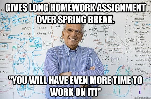 Berserk Father Spring Break Not So Much Of A Break