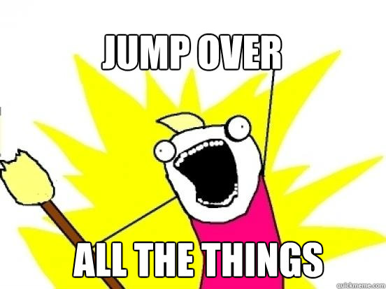 jump over all the things - X All The Things