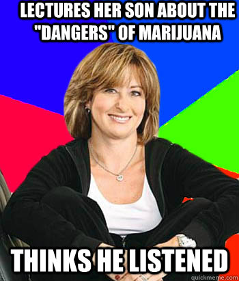 lectures her son about the dangers of marijuana thinks he  - Sheltering Suburban Mom