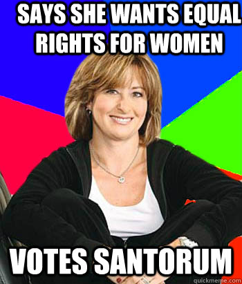 says she wants equal rights for women votes santorum - Sheltering Suburban Mom