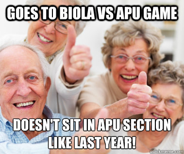 goes to biola vs apu game doesnt sit in apu section like la - Success Seniors