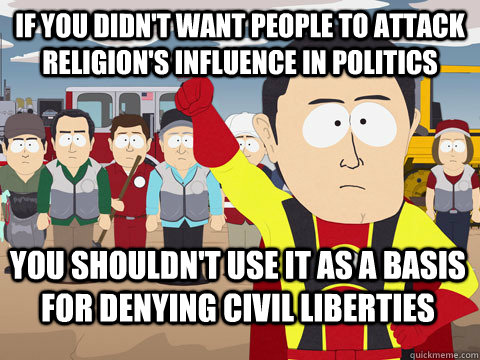if you didnt want people to attack religions influence in  - Captain Hindsight