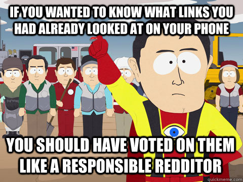 if you wanted to know what links you had already looked at o - Captain Hindsight