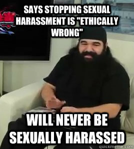 says stopping sexual harassment is ethically wrong will ne - Scumbag Aris