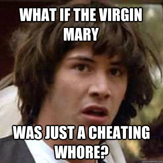 the virgin merry was a whore